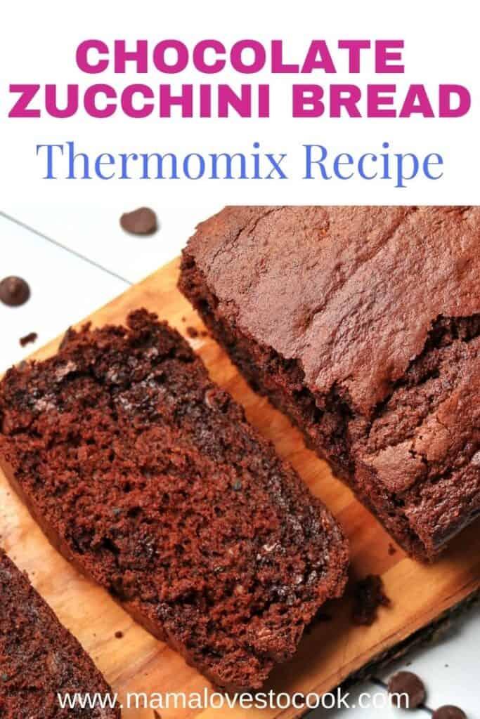 Thermomix Chocolate Zucchini Bread pinterest pin